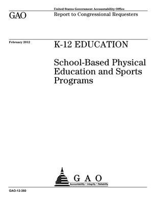 Primary view of object titled 'K-12 Education: School-Based Physical Education and Sports Programs'.
