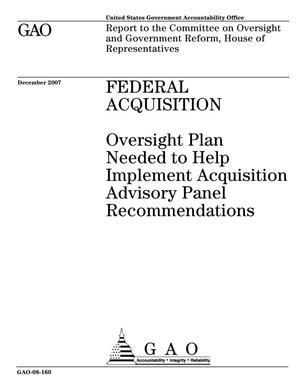 Primary view of object titled 'Federal Acquisition: Oversight Plan Needed to Help Implement Acquisition Advisory Panel Recommendations'.