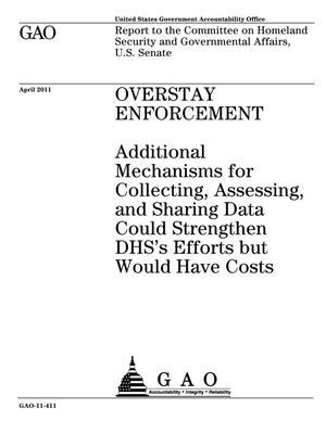 Primary view of object titled 'Overstay Enforcement: Additional Mechanisms for Collecting, Assessing, and Sharing Data Could Strengthen DHS's Efforts but Would Have Costs'.