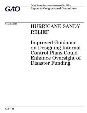 Primary view of object titled 'Hurricane Sandy Relief: Improved Guidance on Designing Internal Control Plans Could Enhance Oversight of Disaster Funding'.