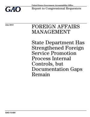 Primary view of object titled 'Foreign Affairs Management: State Department Has Strengthened Foreign Service Promotion Process Internal Controls, but Documentation Gaps Remain'.
