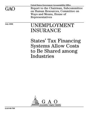 Primary view of object titled 'Unemployment Insurance: States' Tax Financing Systems Allow Costs to Be Shared among Industries'.