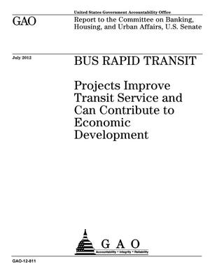 Primary view of object titled 'Bus Rapid Transit: Projects Improve Transit Service and Can Contribute to Economic Development'.