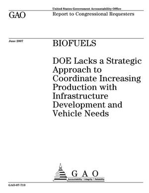 Primary view of object titled 'Biofuels: DOE Lacks a Strategic Approach to Coordinate Increasing Production with Infrastructure Development and Vehicle Needs'.