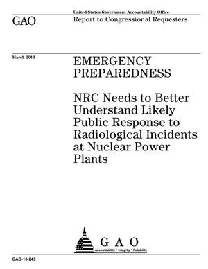 Primary view of object titled 'Emergency Preparedness: NRC Needs to Better Understand Likely Public Response to Radiological Incidents at Nuclear Power Plants'.