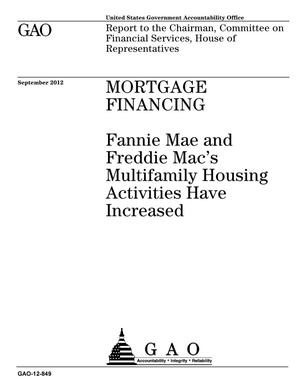 Primary view of object titled 'Mortgage Financing: Fannie Mae and Freddie Mac's Multifamily Housing Activities Have Increased'.