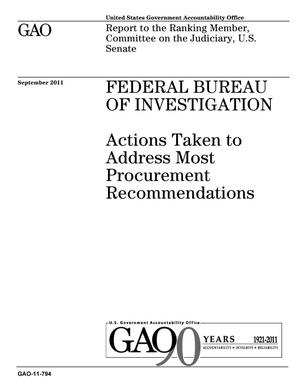 Primary view of object titled 'Federal Bureau of Investigation: Actions Taken to Address Most Procurement Recommendations'.