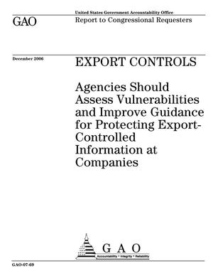 Primary view of object titled 'Export Controls: Agencies Should Assess Vulnerabilities and Improve Guidance for Protecting Export-Controlled Information at Companies'.