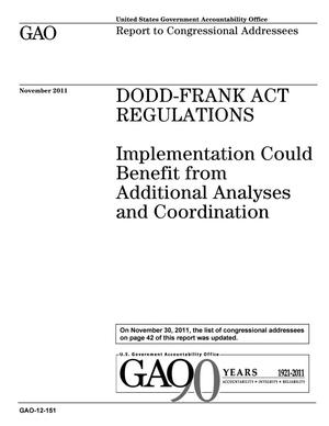 Primary view of object titled 'Dodd-Frank Act Regulations: Implementation Could Benefit from Additional Analyses and Coordination'.