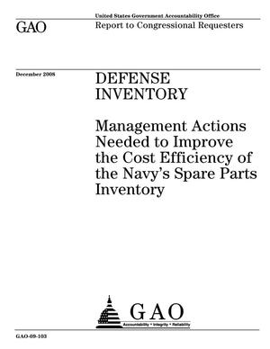 Primary view of object titled 'Defense Inventory: Management Actions Needed to Improve the Cost Efficiency of the Navy's Spare Parts Inventory'.
