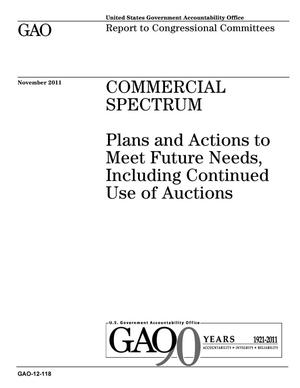Primary view of object titled 'Commercial Spectrum: Plans and Actions to Meet Future Needs, Including Continued Use of Auctions'.