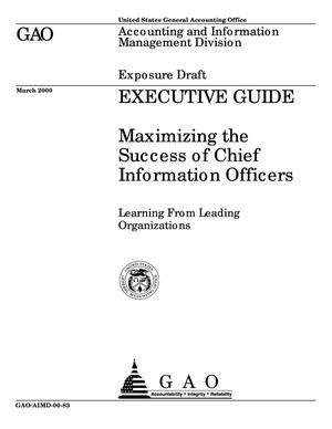 Primary view of object titled 'Executive Guide: Maximizing the Success of Chief Information Officers (Exposure Draft) (Superseded by GAO-01-376G)'.