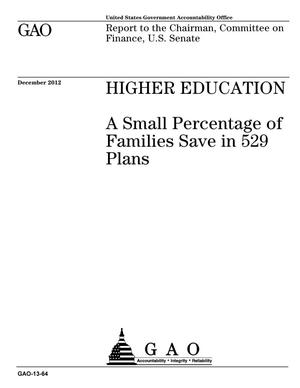 Primary view of object titled 'Higher Education: A Small Percentage of Families Save in 529 Plans'.