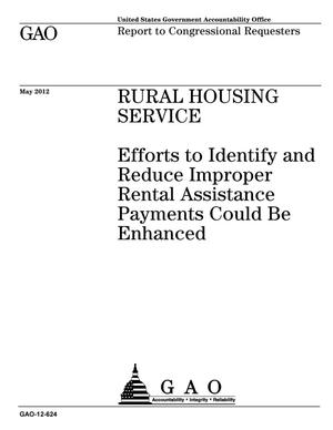 Primary view of object titled 'Rural Housing Service: Efforts to Identify and Reduce Improper Rental Assistance Payments Could Be Enhanced'.