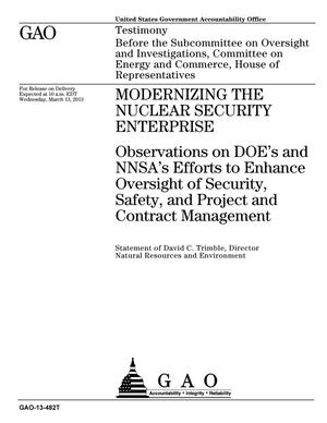 Primary view of object titled 'Modernizing the Nuclear Security Enterprise: Observations on DOE's and NNSA's Efforts to Enhance Oversight of Security, Safety, and Project and Contract Management'.