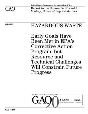 Primary view of object titled 'Hazardous Waste: Early Goals Have Been Met in EPA's Corrective Action Program, but Resource and Technical Challenges Will Constrain Future Progress'.