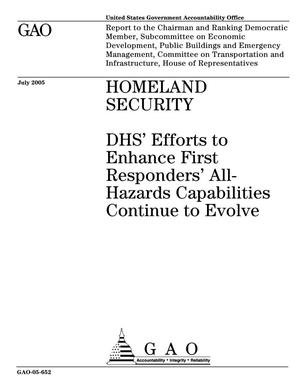 Primary view of object titled 'Homeland Security: DHS' Efforts to Enhance First Responders' All-Hazards Capabilities Continue to Evolve'.