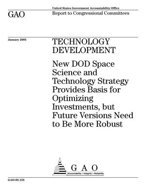 Primary view of object titled 'Technology Development: New DOD Space Science and Technology Strategy Provides Basis for Optimizing Investments, but Future Versions Need to Be More Robust'.