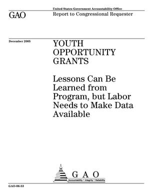 Primary view of object titled 'Youth Opportunity Grants: Lessons Can Be Learned from Program, but Labor Needs to Make Data Available'.