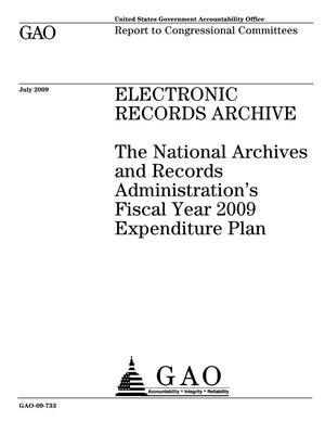 Primary view of object titled 'Electronic Records Archive: The National Archives and Records Administration's Fiscal Year 2009 Expenditure Plan'.