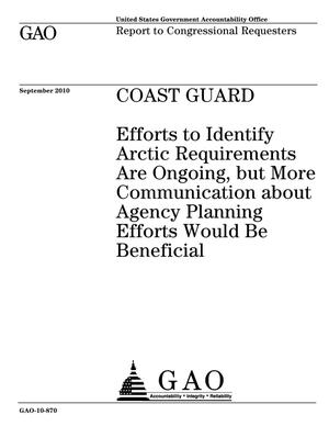 Primary view of object titled 'Coast Guard: Efforts to Identify Arctic Requirements Are Ongoing, but More Communication about Agency Planning Efforts Would Be Beneficial'.