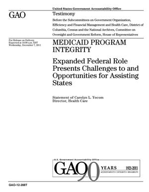 Primary view of object titled 'Medicaid Program Integrity: Expanded Federal Role Presents Challenges to and Opportunities for Assisting States'.