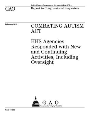 Primary view of object titled 'Combating Autism Act: HHS Agencies Responded with New and Continuing Activities, Including Oversight'.