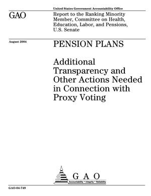 Primary view of object titled 'Pension Plans: Additional Transparency and Other Actions Needed in Connection with Proxy Voting'.