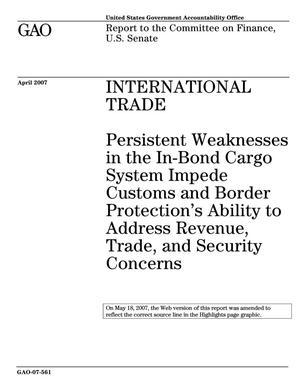 Primary view of object titled 'International Trade: Persistent Weaknesses in the In-Bond Cargo System Impede Customs and Border Protection's Ability to Address Revenue, Trade, and Security Concerns'.