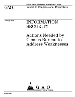 Primary view of object titled 'Information Security: Actions Needed by Census Bureau to Address Weaknesses'.
