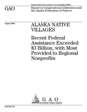 Primary view of object titled 'Alaska Native Villages: Recent Federal Assistance Exceeded $3 Billion, with Most Provided to Regional Nonprofits'.