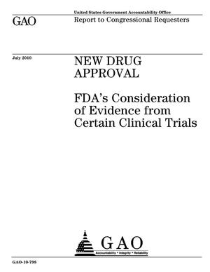 Primary view of object titled 'New Drug Approval: FDA's Consideration of Evidence from Certain Clinical Trials'.