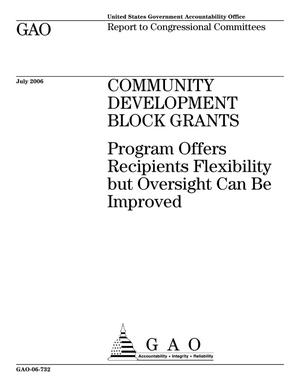 Primary view of object titled 'Community Development Block Grants: Program Offers Recipients Flexibility but Oversight Can Be Improved'.