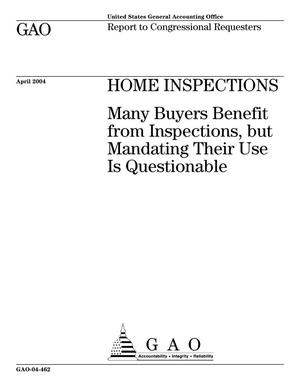 Primary view of object titled 'Home Inspections: Many Buyers Benefit from Inspections, but Mandating Their Use Is Questionable'.