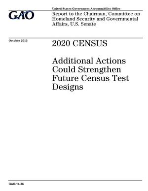 Primary view of object titled '2020 Census: Additional Actions Could Strengthen Future Census Test Designs'.