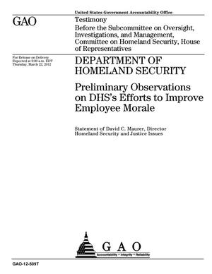 Primary view of object titled 'Department of Homeland Security: Preliminary Observations on DHS's Efforts to Improve Employee Morale'.