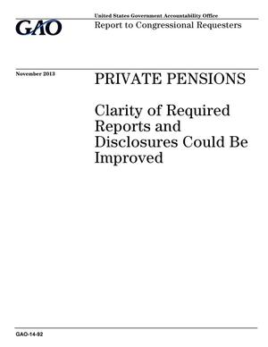 Primary view of object titled 'Private Pensions: Clarity of Required Reports and Disclosures Could Be Improved'.