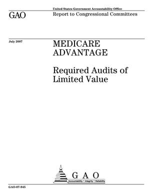 Primary view of object titled 'Medicare Advantage: Required Audits of Limited Value'.