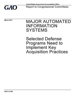 Primary view of object titled 'Major Automated Information Systems: Selected Defense Programs Need to Implement Key Acquisition Practices'.
