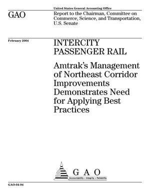 Primary view of object titled 'Intercity Passenger Rail: Amtrak's Management of Northeast Corridor Improvements Demonstrates Need for Applying Best Practices'.