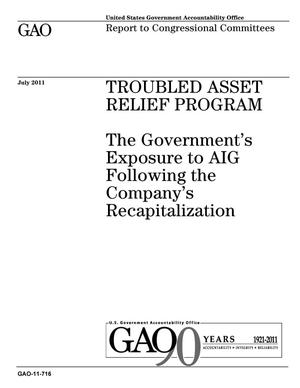 Primary view of object titled 'Troubled Asset Relief Program: The Government's Exposure to AIG Following the Company's Recapitalization'.