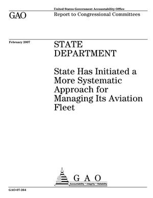 Primary view of object titled 'State Department: State Has Initiated a More Systematic Approach for Managing Its Aviation Fleet'.