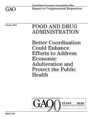 Primary view of object titled 'Food and Drug Administration: Better Coordination Could Enhance Efforts to Address Economic Adulteration and Protect the Public Health'.
