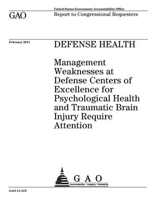 Primary view of object titled 'Defense Health: Management Weaknesses at Defense Centers of Excellence for Psychological Health and Traumatic Brain Injury Require Attention'.