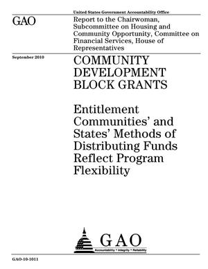 Primary view of object titled 'Community Development Block Grants: Entitlement Communities' and States' Methods of Distributing Funds Reflect Program Flexibility'.