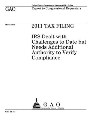 Primary view of object titled '2011 Tax Filing: IRS Dealt with Challenges to Date but Needs Additional Authority to Verify Compliance'.