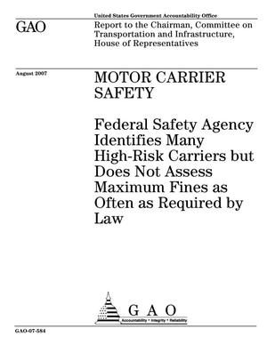 Primary view of object titled 'Motor Carrier Safety: Federal Safety Agency Identifies Many High-Risk Carriers but Does Not Assess Maximum Fines as Often as Required by Law'.