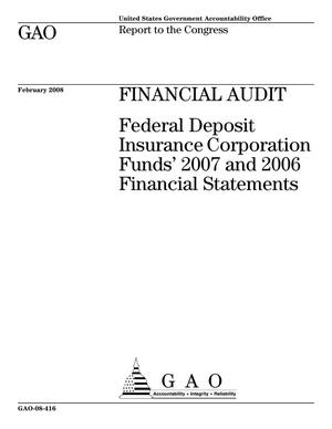 Primary view of object titled 'Financial Audit: Federal Deposit Insurance Corporation Funds' 2007 and 2006 Financial Statements'.