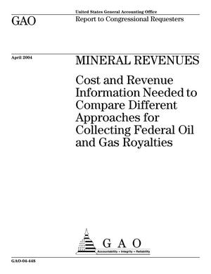 Primary view of object titled 'Mineral Revenues: Cost and Revenue Information Needed to Compare Different Approaches for Collecting Federal Oil and Gas Royalties'.