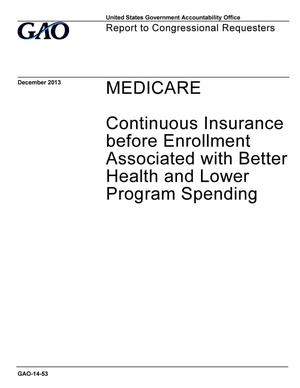 Primary view of object titled 'Medicare: Continuous Insurance before Enrollment Associated with Better Health and Lower Program Spending'.